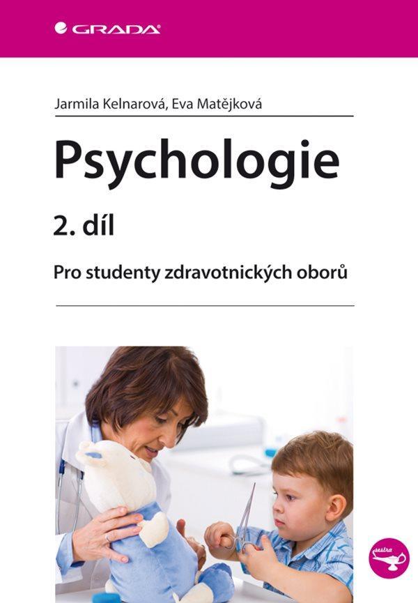 PSYCHOLOGIE 2.DÍL PRO STUDENTY ZDRAVOTNICKÝCH OBORŮ