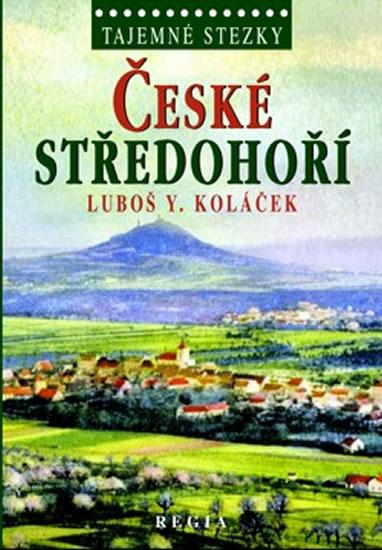 Tajemné stezky - České středohoří