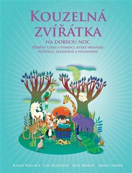 Kouzelná zvířátka na dobrou noc - Příběhy, které přinášejí radost, poučení a porozumění všem živým bytostem - Wallce a kolektiv Karin