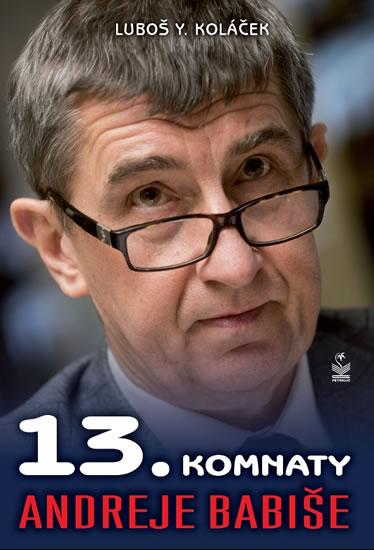 13. komnaty Andreje Babiše - Koláček Luboš Y.