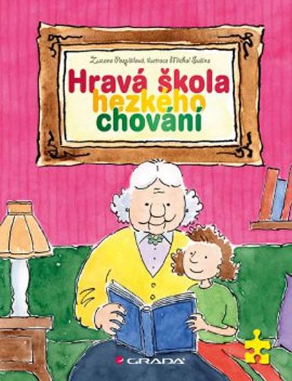 HRAVÁ ŠKOLA HEZKÉHO CHOVÁNÍ