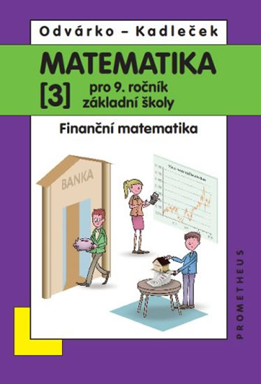 MATEMATIKA PRO 9.R. ZŠ 3 FINANČNÍ MATEMATIKA