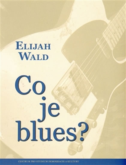 CO JE BLUES?
