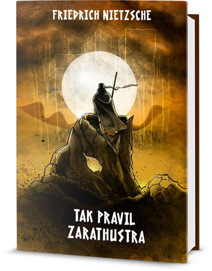 Tak pravil Zarathustra - Nietzsche Friedrich