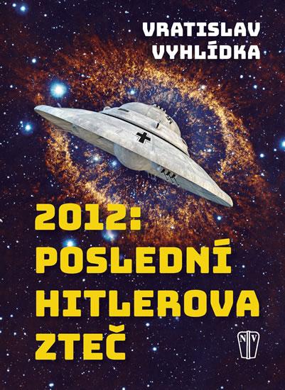 2012: Poslední Hitlerova zteč - Vyhlídka Vratislav