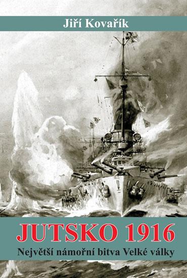 JUTSKO 1916 NEJVĚTŠÍ NÁMOŘNÍ BITVA VELKÉ VÁLKY