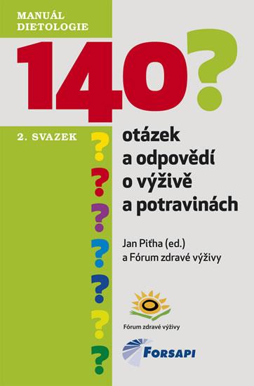 140 otázek a odpovědí o výživě a potravinách - II. svazek - Piťha Jan