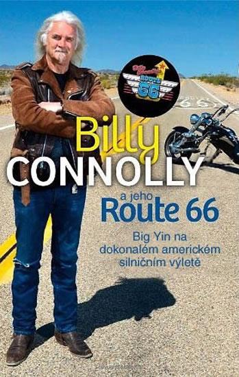 Billy Connolly a jeho Route 66 - Big Yin na dokonalém americkém silničním výletě - Connolly Billy