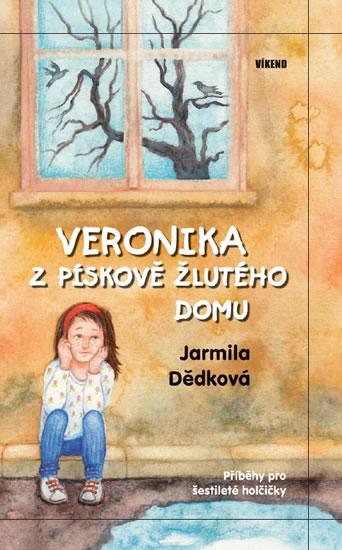 Veronika z pískově žlutého domu - Dědková Jarmila
