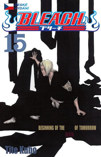 Bleach 15: Beginning of death tomorrow - Kubo Tite