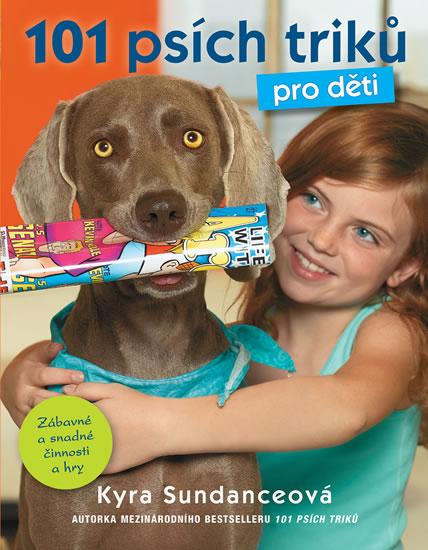 101 psích triků pro děti - Sundanceová Kyra