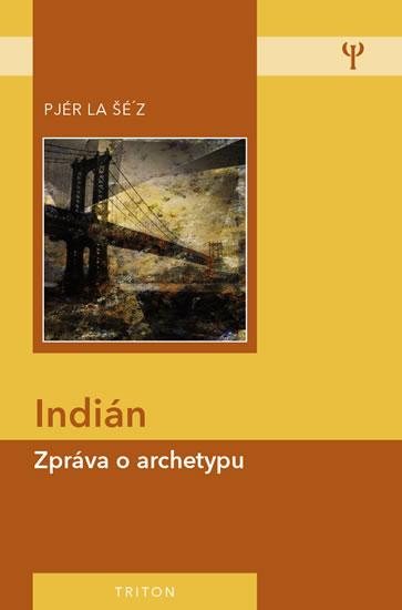 INDIÁN ZPRÁVA O ARCHETYPU