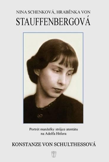 NINA SCHENKOVÁ,HRABĚNKA VON STAUFFENBERGOVÁ