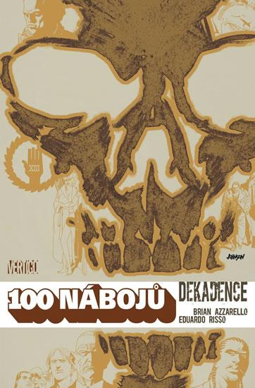 100 nábojů 10 - Dekadence - Azzarello Brian, Risso Eduardo,
