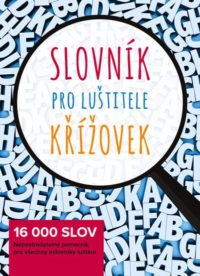 SLOVNÍK PRO LUŠTITELE KŘÍŽOVEK -  16 000