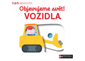 MiniPEDIE - Objevujeme svět! Vozidla