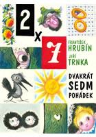 Dvakrát sedm pohádek - Hrubín František