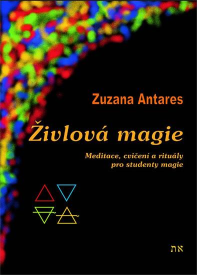 Živlová magie - Meditace, cvičení a rituály pro studenty magie
