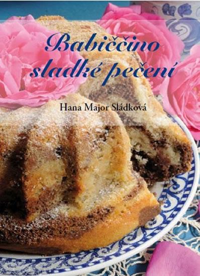 Babiččino sladké pečení - Major Sládková Hana