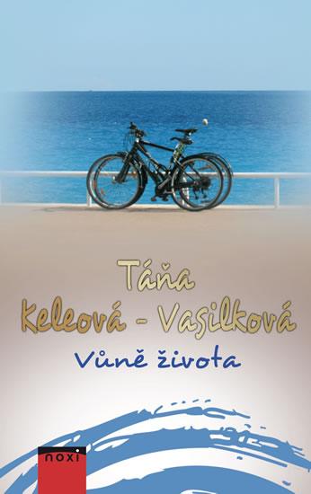 Vůně života - Keleová-Vasilková Táňa