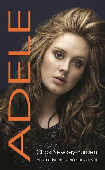 Adele - Holka odvedle, která dobyla svět - Newkey-Burden Chas