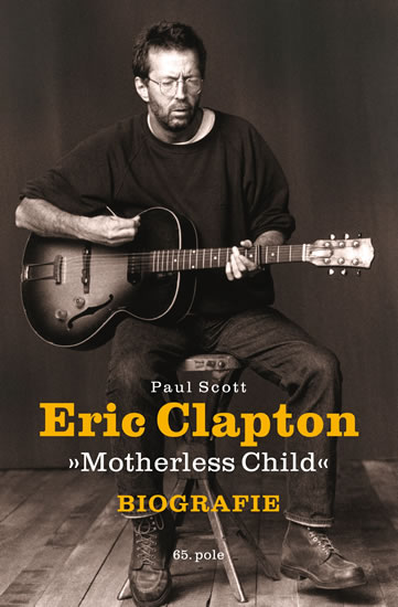 ERIC CLAPTON MOTHERLESS CHILD