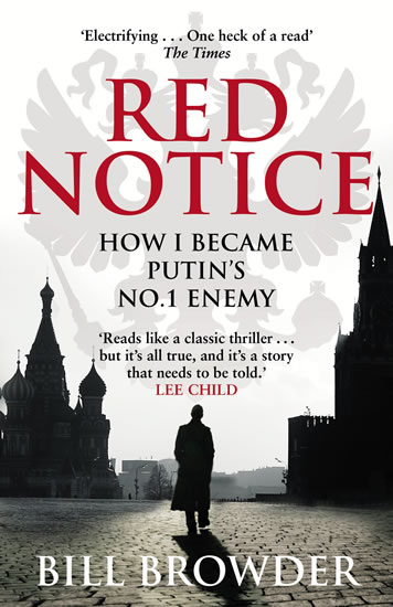 Red Notice - How I Became Putin's No.1 Enemy