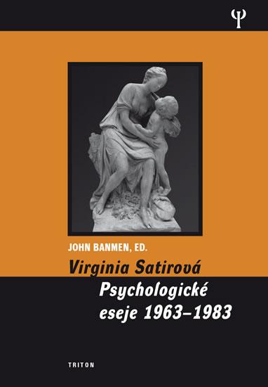 VIRGINIA SATIROVÁ PSYCHOLOGICKÉ ESEJE 1963-1983