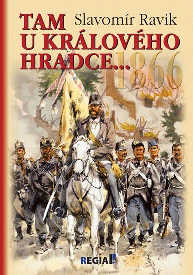 1866 - Tam u Králového Hradce… - Ravik Slavomír