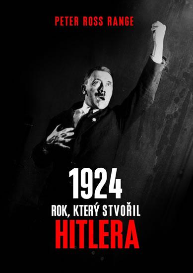 1924 - Rok, který stvořil Hitlera - Range Peter Ross