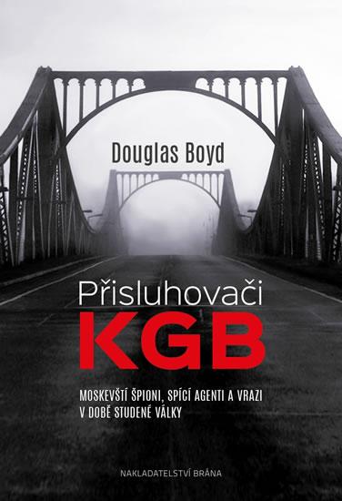 PŘISLUHOVAČI KGB - MOSKEVŠTÍ ŠPIONI, SPÍCÍ...