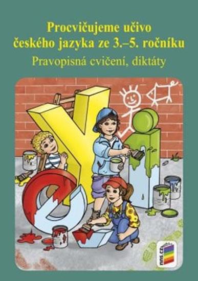 PROCVIČUJEME UČIVO ČESKÉHO JAZYKA ZE 3.—5. ROČNÍKU