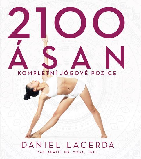 2100 ásan - Kompletní jógové pozice - Lacerda Daniel