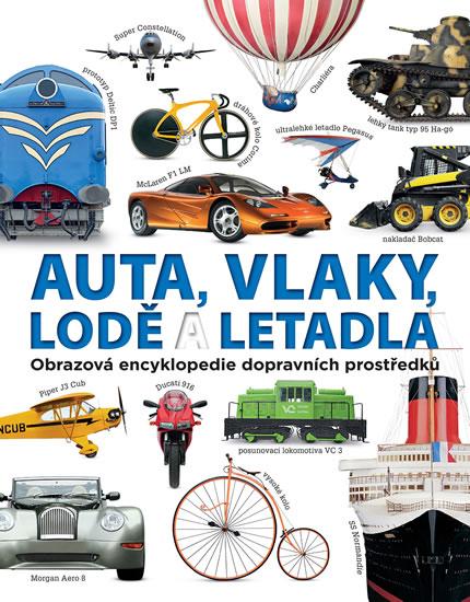 Auta, vlaky, lodě a letadla - Obrazová encyklopedie dopravních prostředků - neuveden