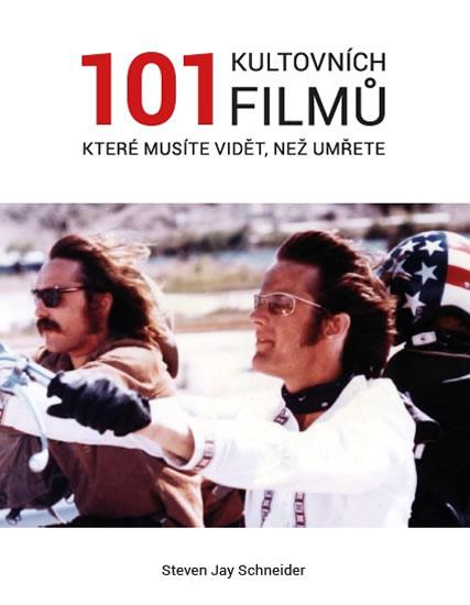 101 kultovních filmů, které musíte vidět než umřete - Schneider Steven Jay