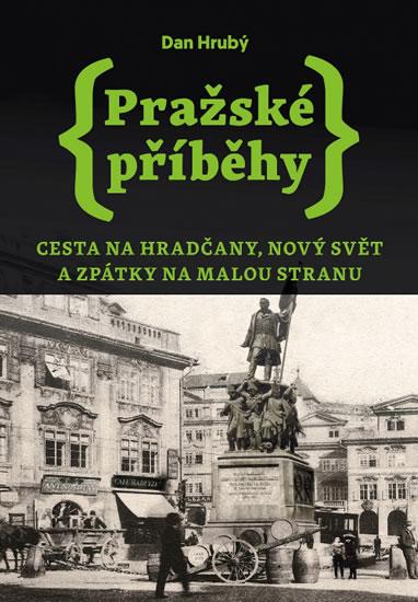 PRAŽSKÉ PŘÍBĚHY 2 - CESTA NA HRADČANY, NOVÝ SVĚT...