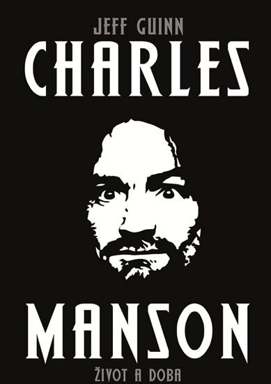CHARLES MANSON ŽIVOT A DOBA