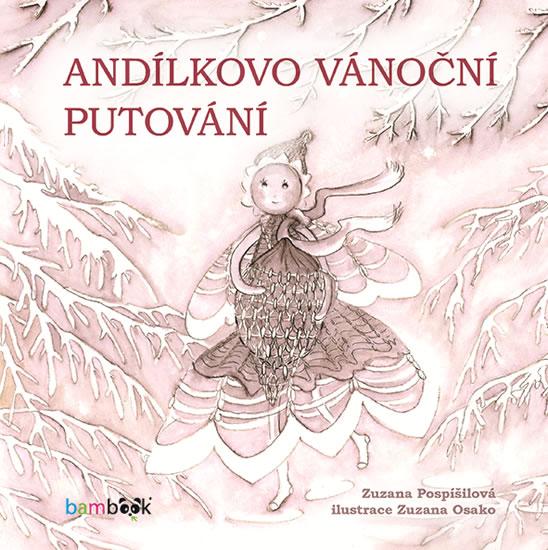 Andílkovo vánoční putování - Pospíšilová Zuzana