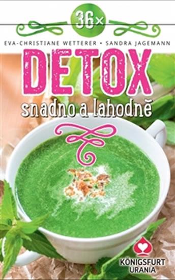 36x Detox snadno a lahodně - Wetterer Eva Christiane, Jagemann Sandra,