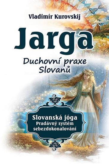 Jarga - Duchovní praxe Slovanů