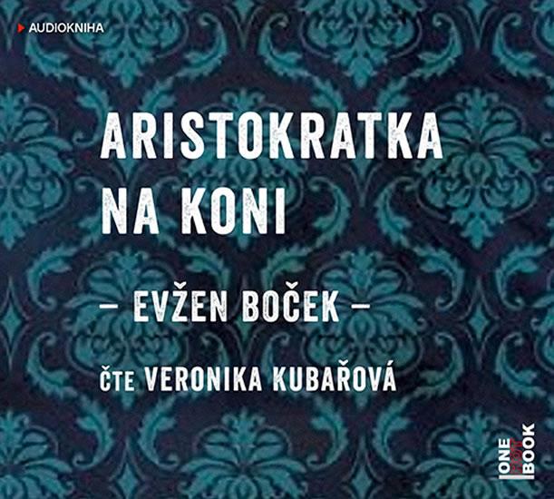 Aristokratka na koni - CDmp3 (Čte Veronika Kubařová) - Boček Evžen