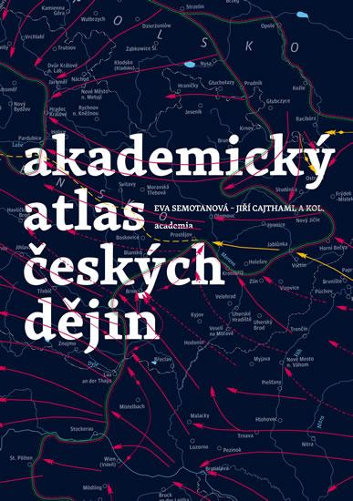 Akademický atlas českých dějin - Semotanová Eva