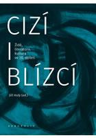 Detail titulu Cizí i blízcí - Židé, literatura, kultura v českých zemích ve 20. století