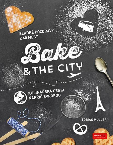 Bake & the City - Müller Tobias