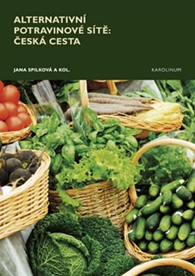 Alternativní potravinové sítě - Česká cesta - Spilková Jana