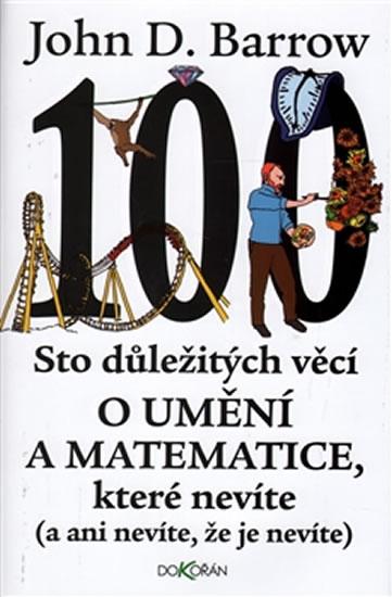 STO DŮLEŽITÝCH VĚCÍ O MATEMATICE A UMĚNÍ