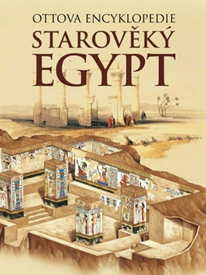 STAROVĚKÝ EGYPT OTTOVA ENCYKLOPEDIE