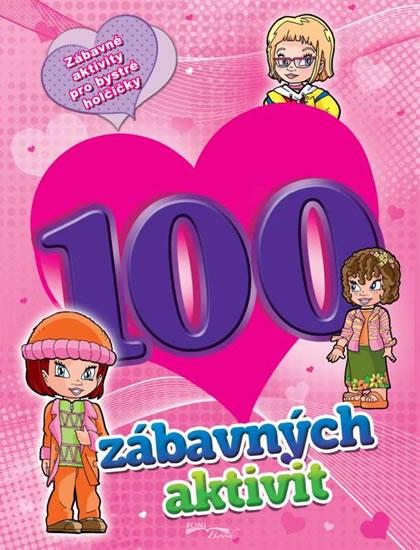 100 zábavných aktivit - dívky - neuveden