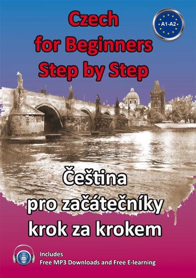 CZECH FOR BEGINNERS STEP BY STEP ČEŠTINA PRO ZAČÁTEČNÍKY KRO