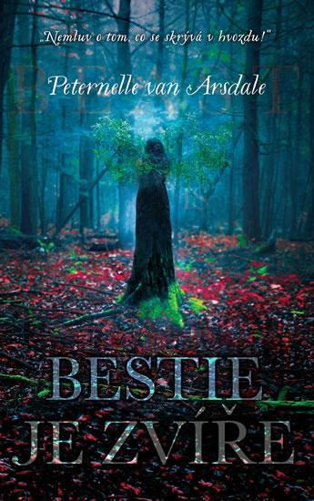 Bestie je zvíře - van Arsdale Peternelle